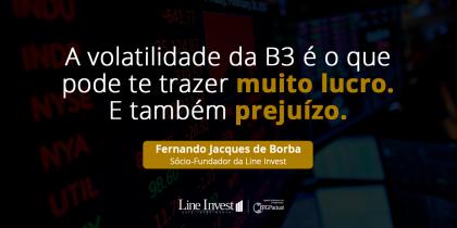 A volatilidade da B3 é o que pode te trazer muito lucro. E também prejuízo.