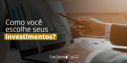 Como você escolhe seus investimentos?
